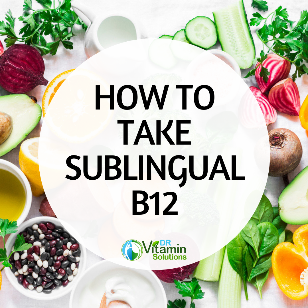 How to Take Sublingual B12: 6 Tips You Can Do | DR Vitamin Solutions